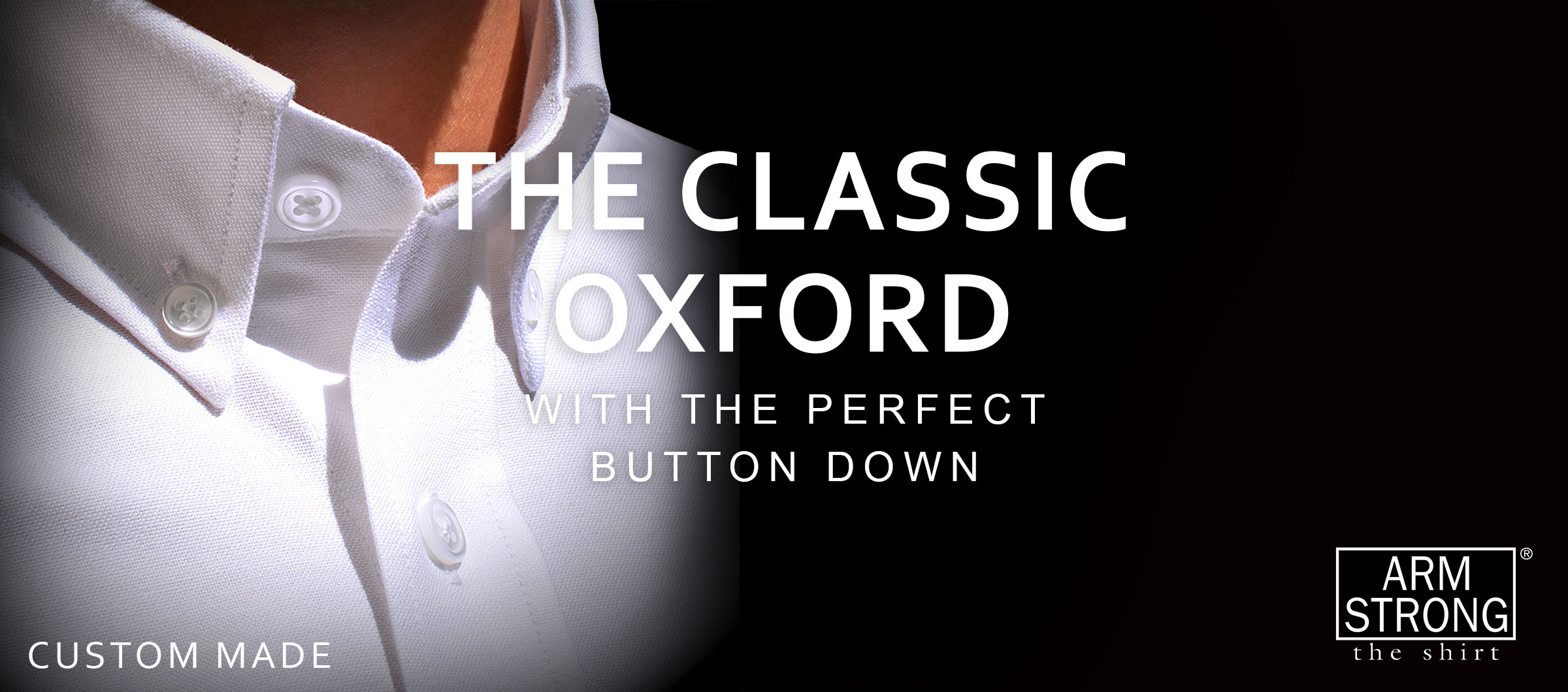 The Timeless Oxford Custom Made